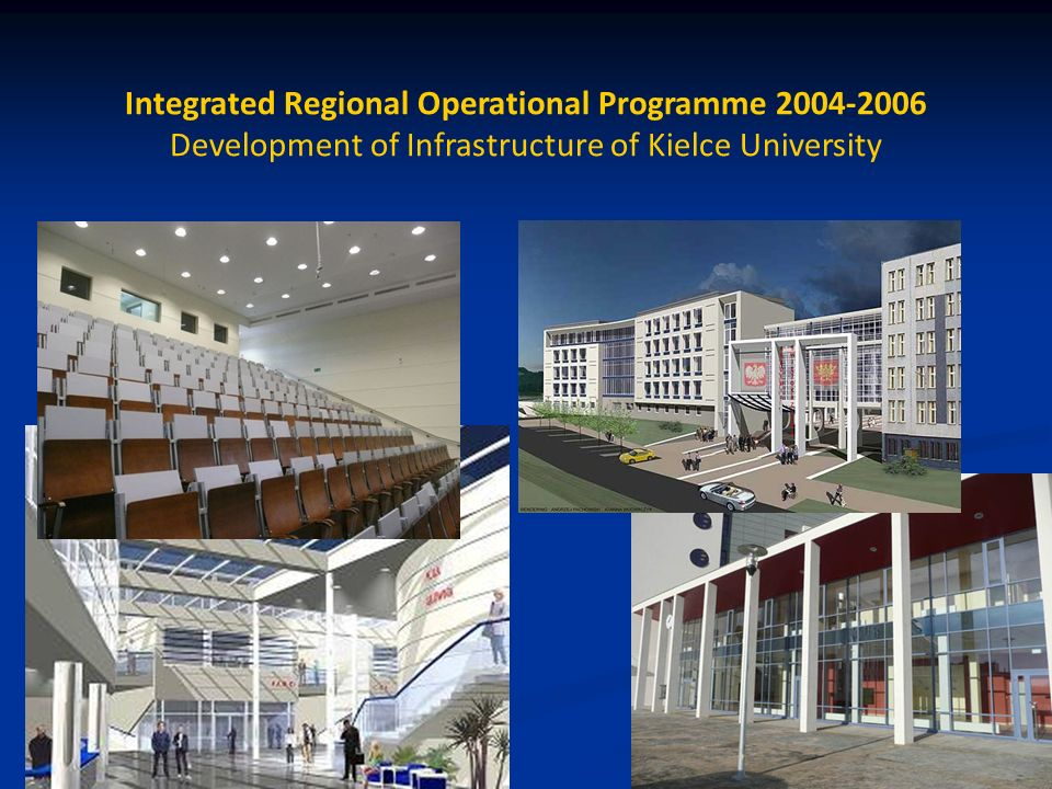 29 Integrated Regional Operational Programme 2004-2006 Development of Infrastructure of Kielce University