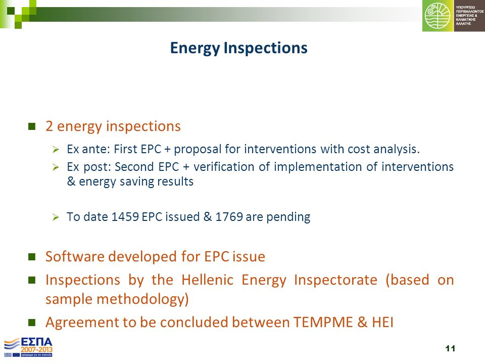 11 2 energy inspections Ex ante: First EPC + proposal for interventions with cost analysis. Ex post: Second EPC + verification of implementation of in
