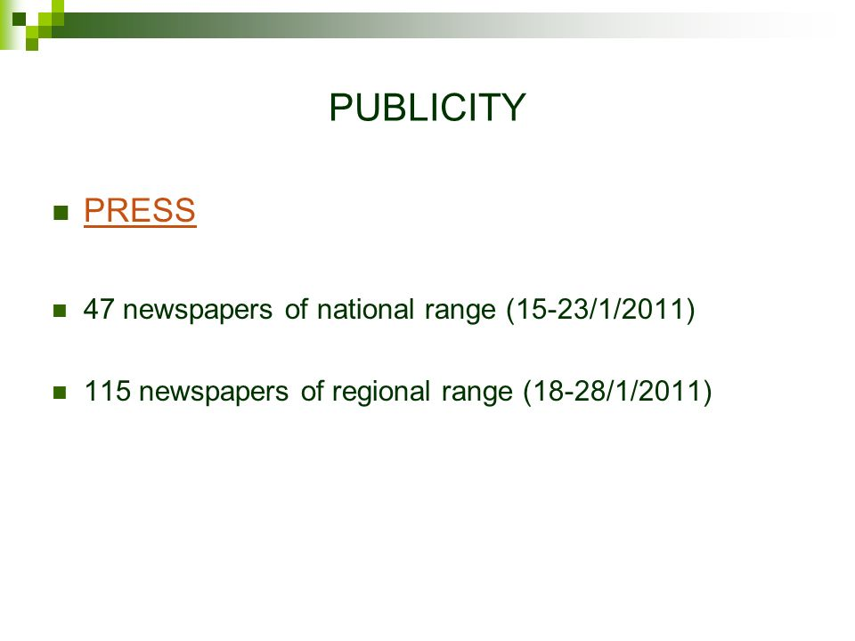 PUBLICITY PRESS 47 newspapers of national range (15-23/1/2011) 115 newspapers of regional range (18-28/1/2011)