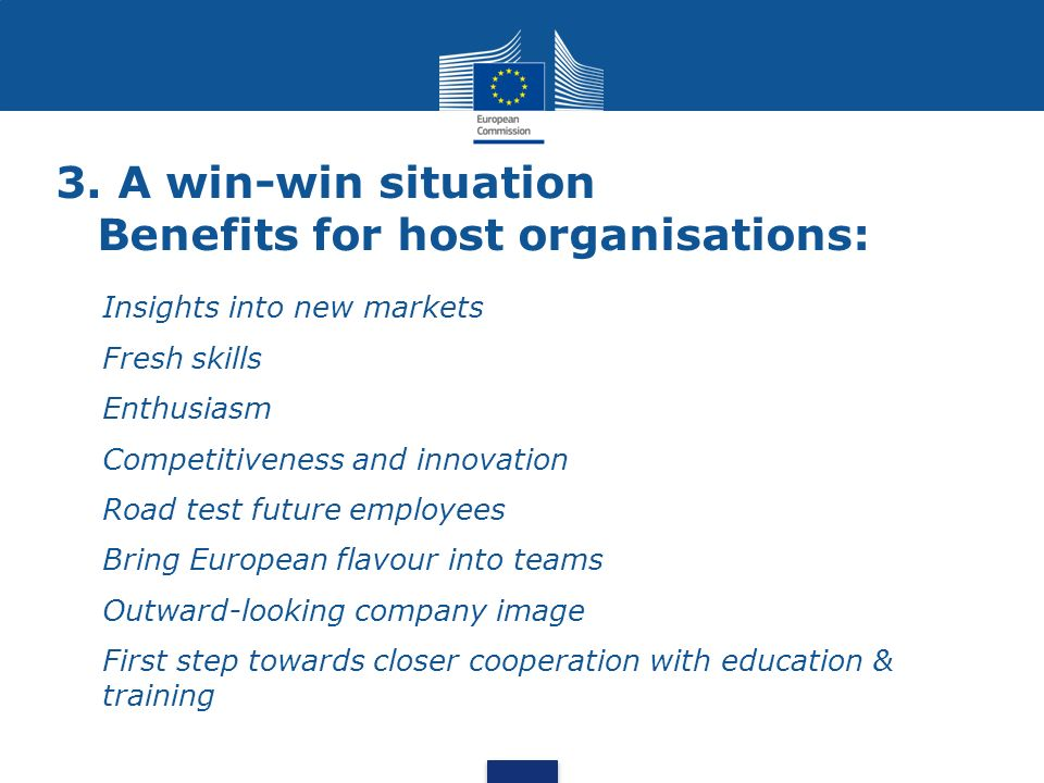 3. A win-win situation Benefits for host organisations: Insights into new markets Fresh skills Enthusiasm Competitiveness and innovation Road test fut