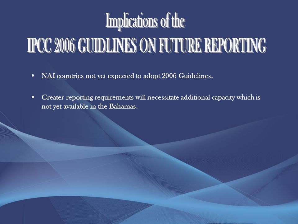 NAI countries not yet expected to adopt 2006 Guidelines.