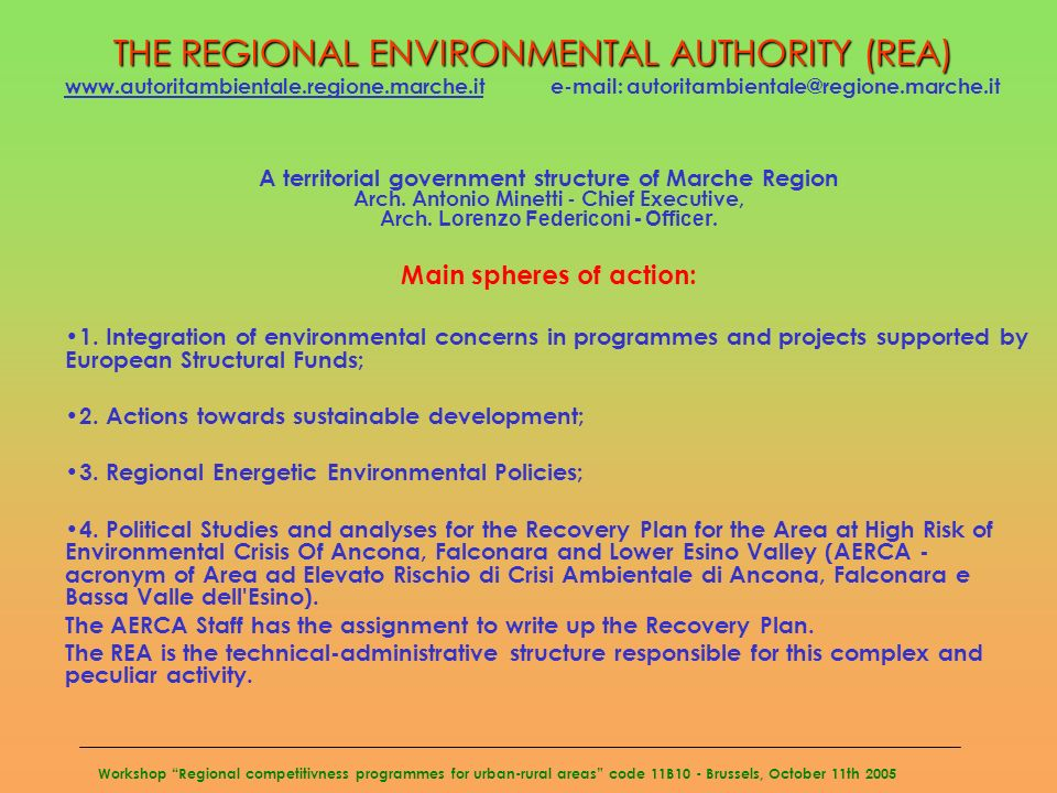 Workshop Regional competitivness programmes for urban-rural areas code 11B10 - Brussels, October 11th 2005 THE REGIONAL ENVIRONMENTAL AUTHORITY (REA)