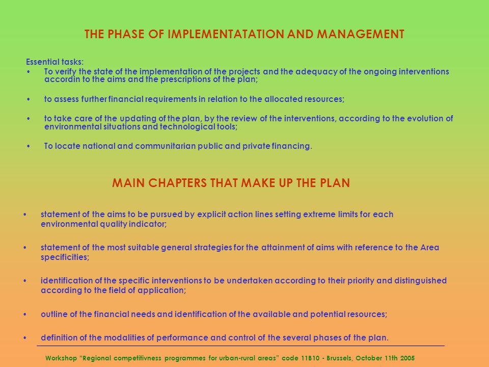 Workshop Regional competitivness programmes for urban-rural areas code 11B10 - Brussels, October 11th 2005 THE PHASE OF IMPLEMENTATATION AND MANAGEMEN