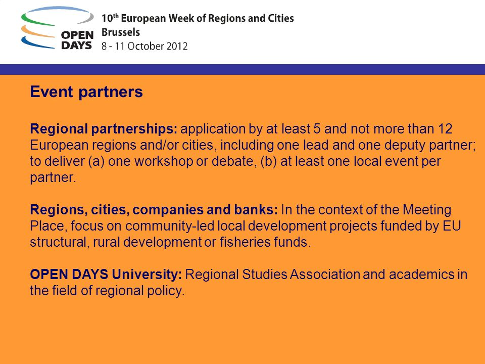 Event partners Regional partnerships: application by at least 5 and not more than 12 European regions and/or cities, including one lead and one deputy