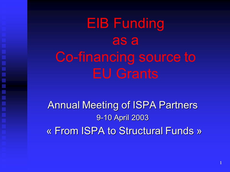 2 The EIB in Central Europe The EIB in Central Europe Instruments available for bringing together EIB operations and EU Instruments available for bringing together EIB operations and EU grant funding Experience in the existing Cohesion Countries Experience in the existing Cohesion Countries The way forward The way forward