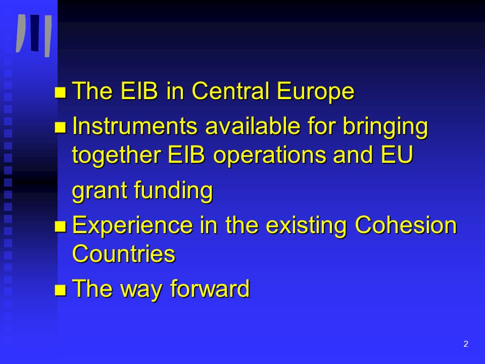 3 1990 - 2002 CEE Acceeding Countries 1.Annual volumes approved for EIB lending 2.