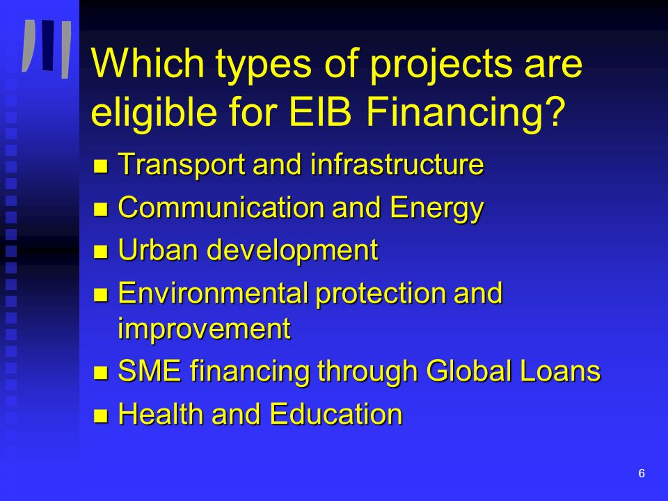 7 Cohesion Funds and Structural Funds EIB Framework Agreement Cofinancing of Regional Development Plans Grouped Municipal transactions Individual transactions outside NDPs Individual transactions inside NDPs Grouped sector loans Bringing together EU grants and EIB operations