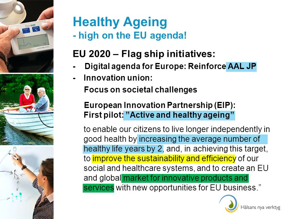 Healthy Ageing - high on the EU agenda.