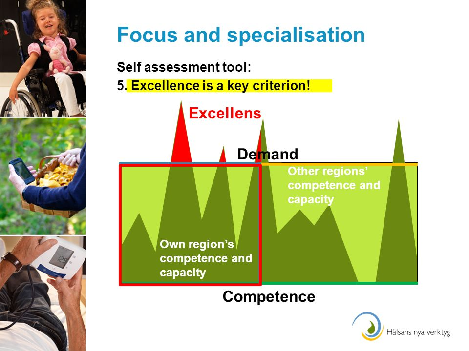 Focus and specialisation Self assessment tool: 5. Excellence is a key criterion.