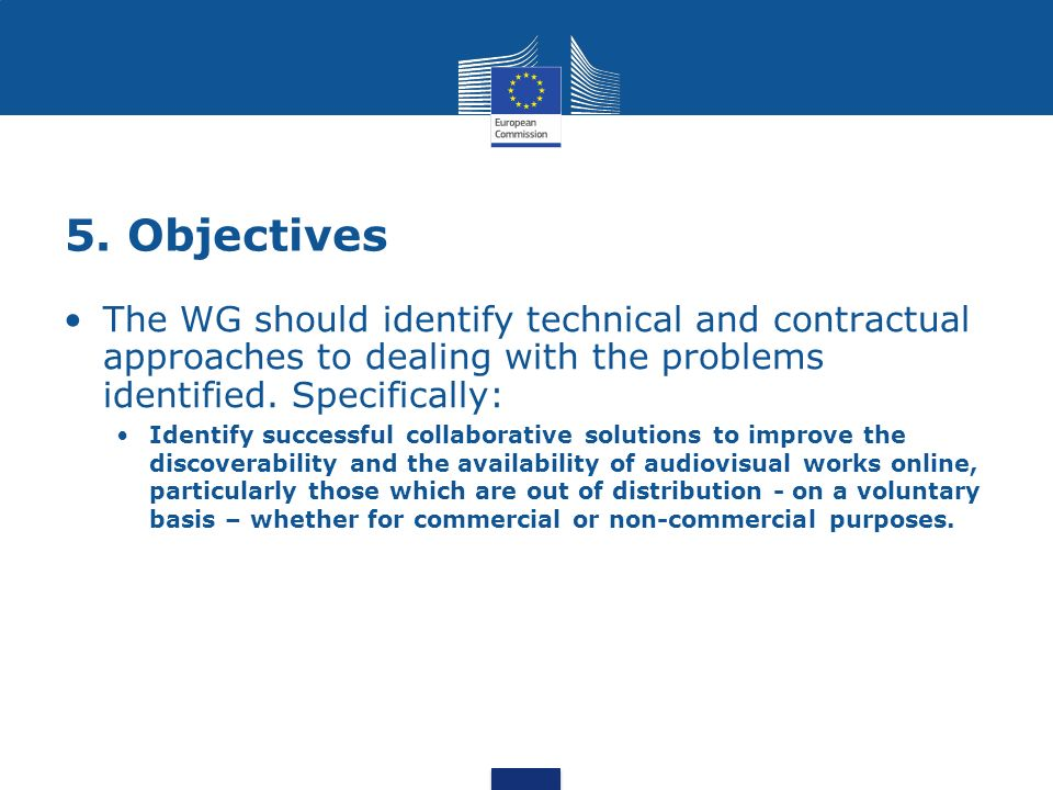 5. Objectives The WG should identify technical and contractual approaches to dealing with the problems identified. Specifically: Identify successful c