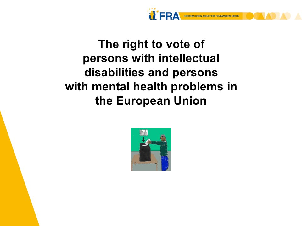 1 The right to vote of persons with intellectual disabilities and persons with mental health problems in the European Union