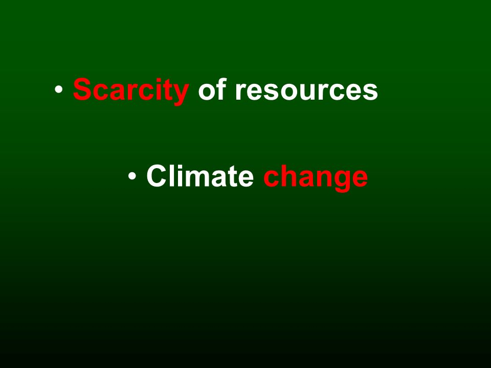Scarcity of resources Climate change