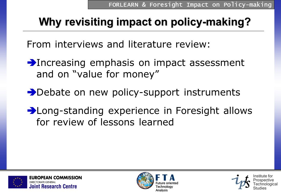 FORLEARN & Foresight Impact on Policy-making Why revisiting impact on policy-making.