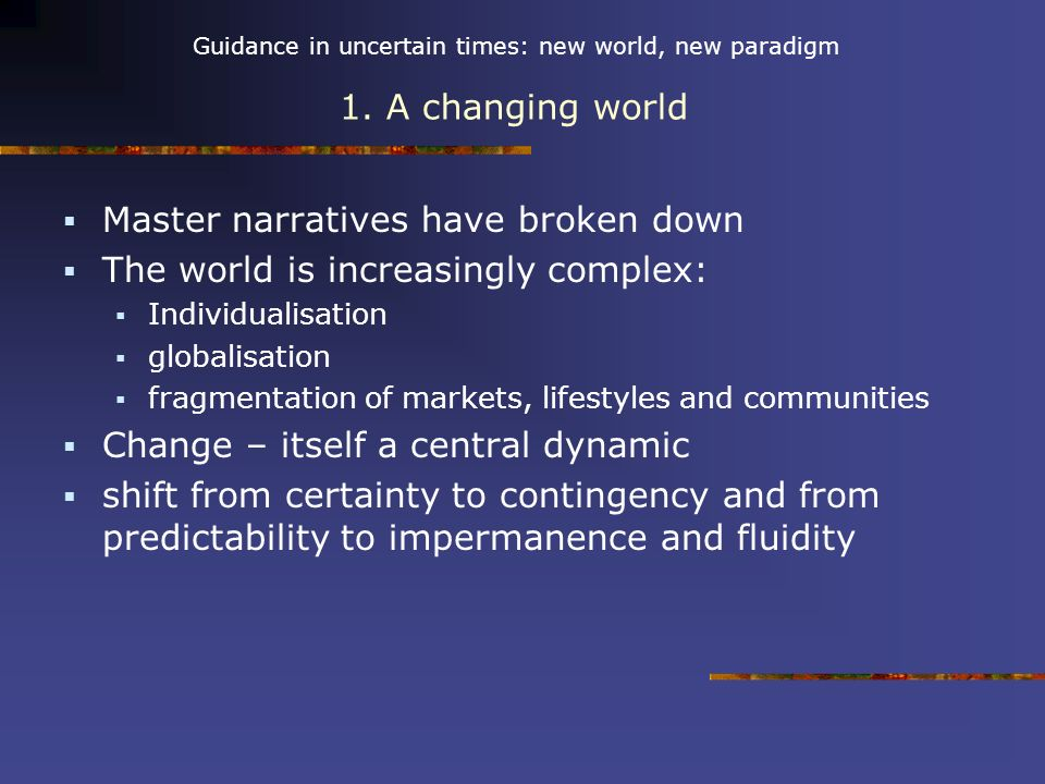 Guidance in uncertain times: new world, new paradigm 19.
