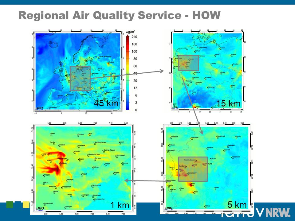 Regional Air Quality Service - HOW 45 km 5 km 15 km 1 km