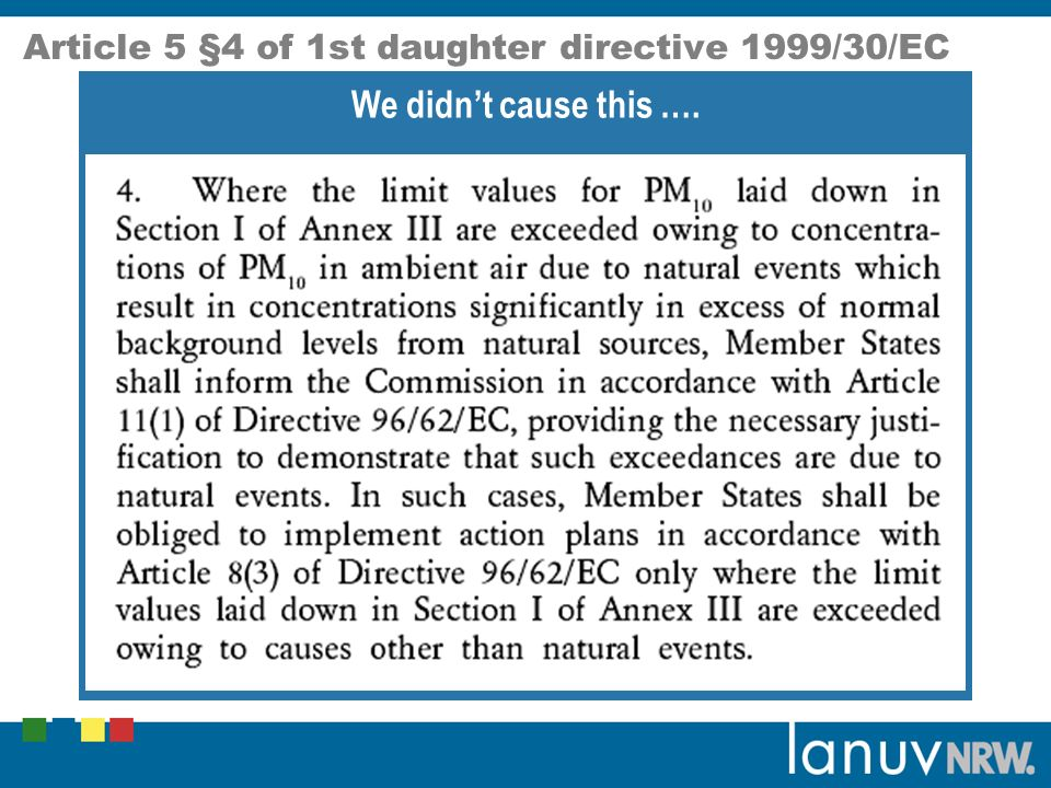 Article 5 §4 of 1st daughter directive 1999/30/EC We didnt cause this ….