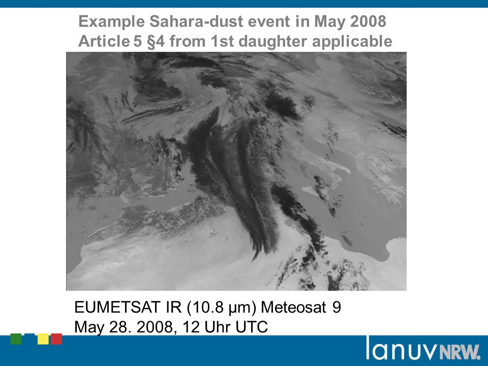 Example Sahara-dust event in May 2008 Article 5 §4 from 1st daughter applicable EUMETSAT IR (10.8 μm) Meteosat 9 May 28.