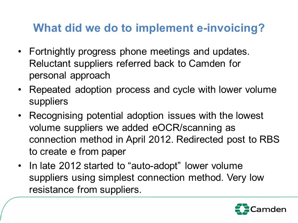 What did we do to implement e-invoicing. Fortnightly progress phone meetings and updates.