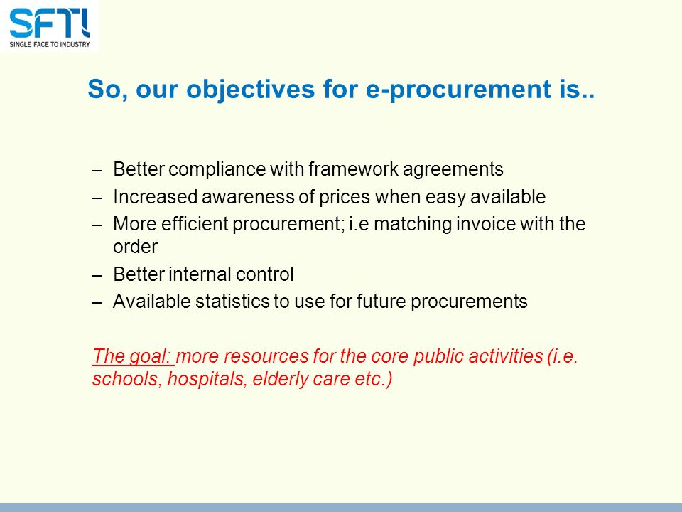 So, our objectives for e-procurement is..