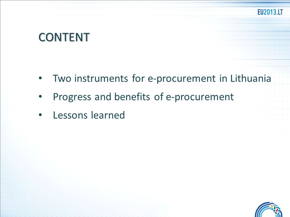 CONTENT Two instruments for e-procurement in Lithuania Progress and benefits of e-procurement Lessons learned 2