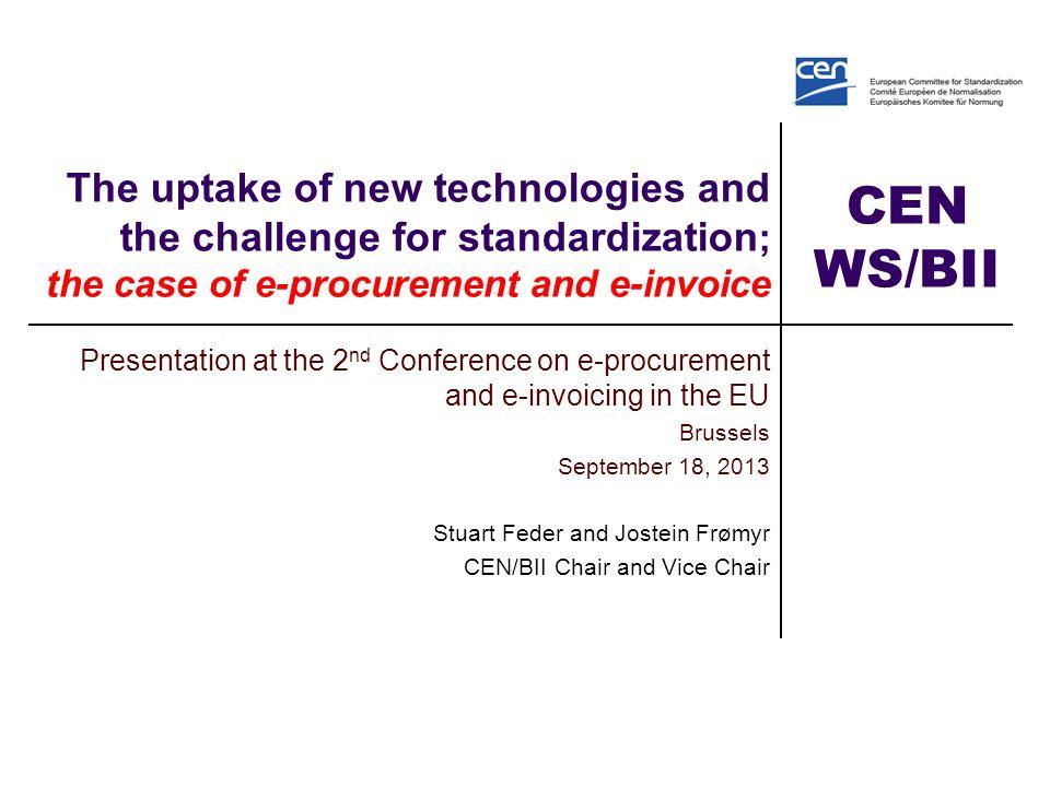 CEN WS/BII Thank you for your attention stuart.feder@attglobal.net jostein.fromyr@edisys.no 12