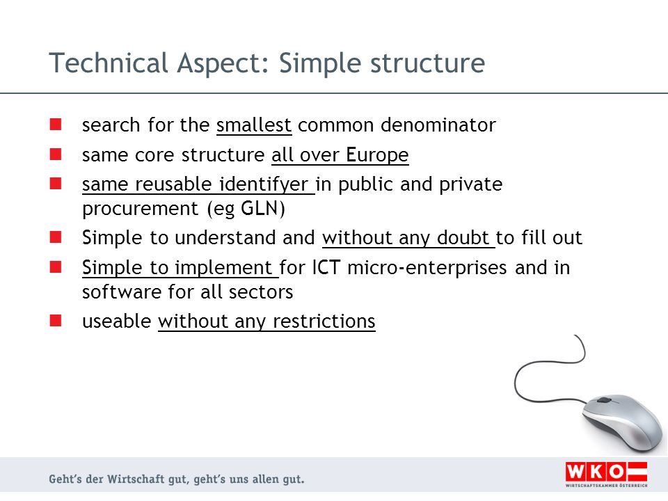 Technical Aspect: Simple structure search for the smallest common denominator same core structure all over Europe same reusable identifyer in public a
