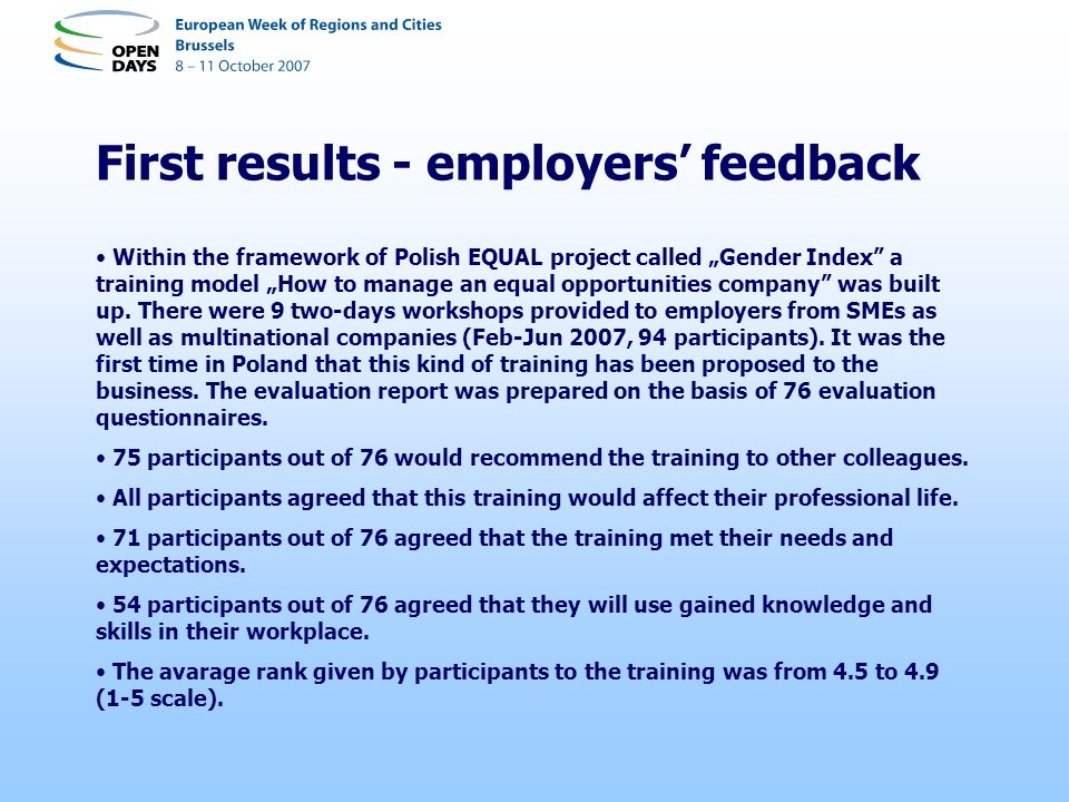 First results - employers feedback Within the framework of Polish EQUAL project called Gender Index a training model How to manage an equal opportunit