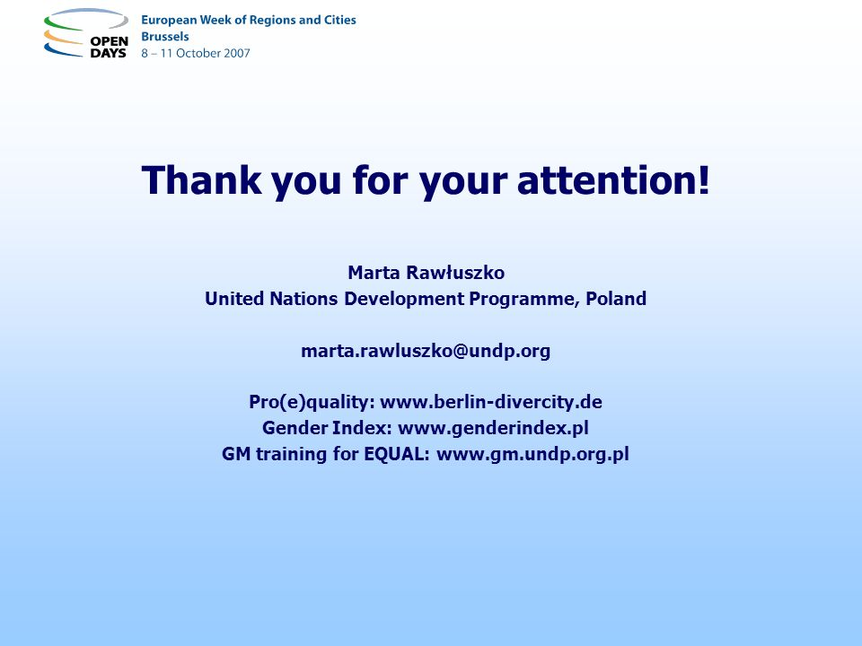Thank you for your attention! Marta Rawłuszko United Nations Development Programme, Poland marta.rawluszko@undp.org Pro(e)quality: www.berlin-divercit