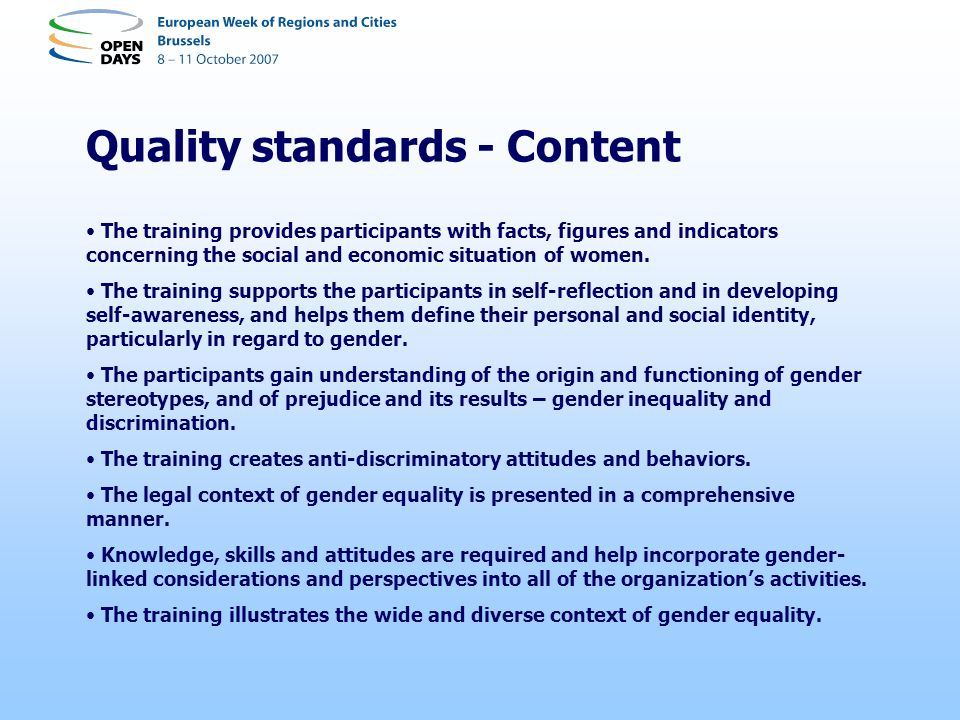 Quality standards - Content The training provides participants with facts, figures and indicators concerning the social and economic situation of women.