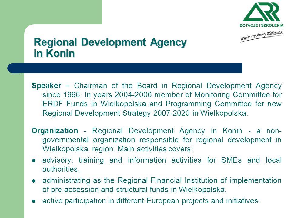 Regional Development Agency in Konin Speaker – Chairman of the Board in Regional Development Agency since 1996.