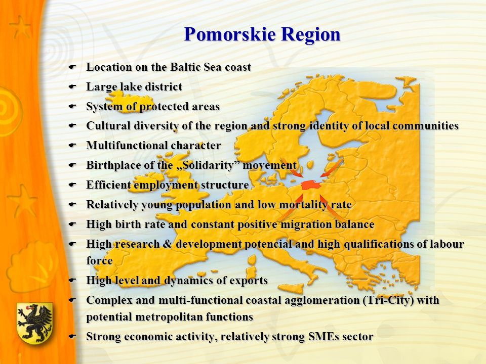 Pomorskie Region Location on the Baltic Sea coast Location on the Baltic Sea coast Large lake district Large lake district System of protected areas S