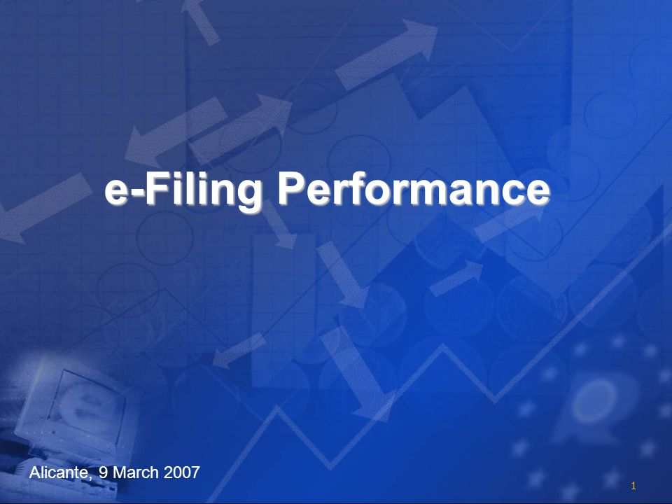1 e-Filing Performance Alicante, 9 March 2007