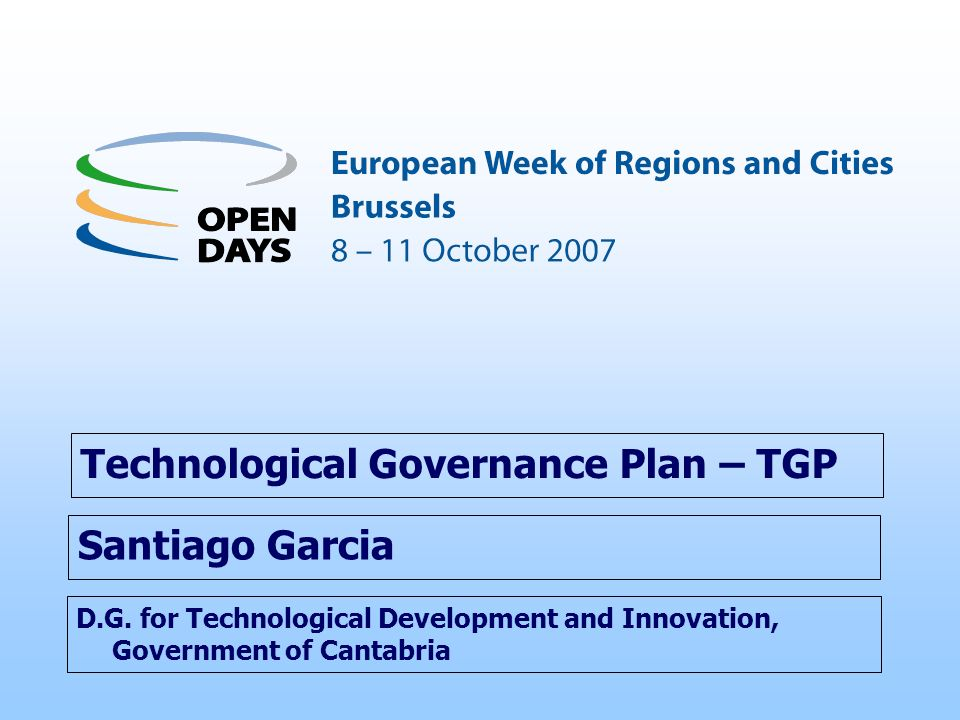 D.G. for Technological Development and Innovation, Government of Cantabria Technological Governance Plan – TGP Santiago Garcia