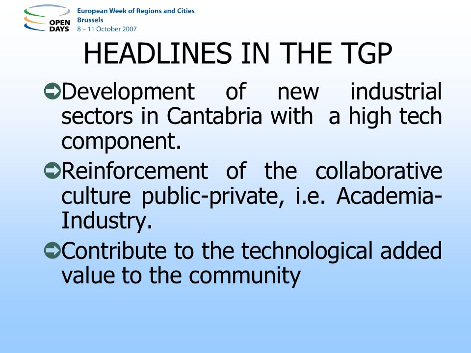 Development of new industrial sectors in Cantabria with a high tech component.