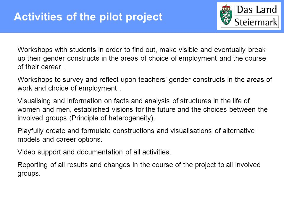 Activities of the pilot project Workshops with students in order to find out, make visible and eventually break up their gender constructs in the area