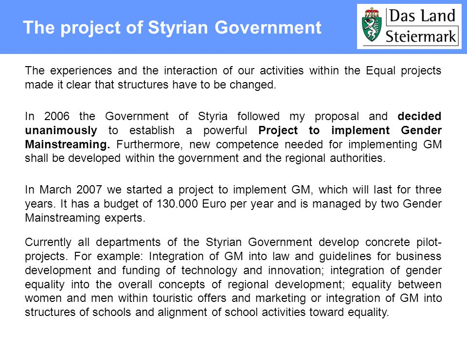 The project of Styrian Government The experiences and the interaction of our activities within the Equal projects made it clear that structures have t