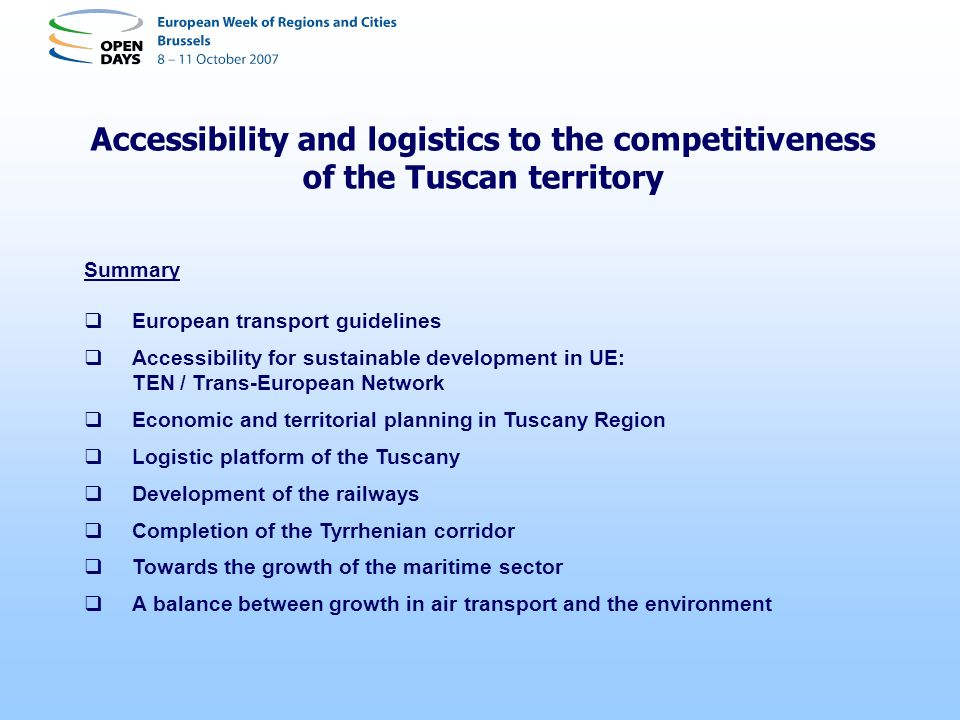 Accessibility and logistics to the competitiveness of the Tuscan territory Summary European transport guidelines Accessibility for sustainable develop