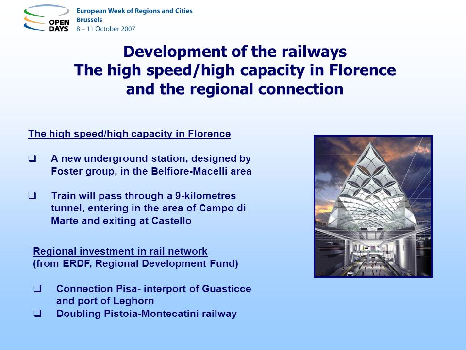 Development of the railways The high speed/high capacity in Florence and the regional connection The high speed/high capacity in Florence A new underg