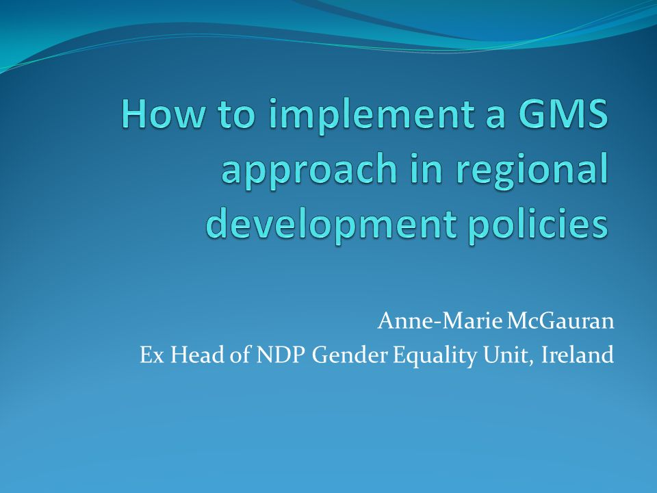 Anne-Marie McGauran Ex Head of NDP Gender Equality Unit, Ireland