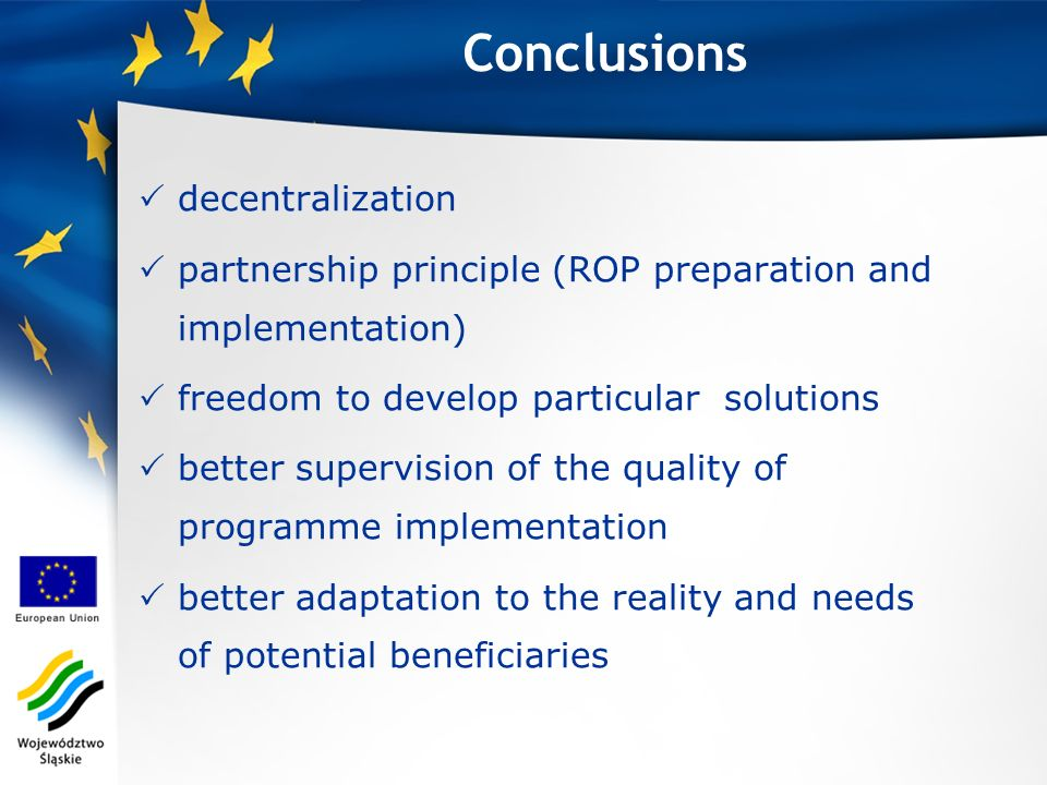Conclusions decentralization partnership principle (ROP preparation and implementation) freedom to develop particular solutions better supervision of