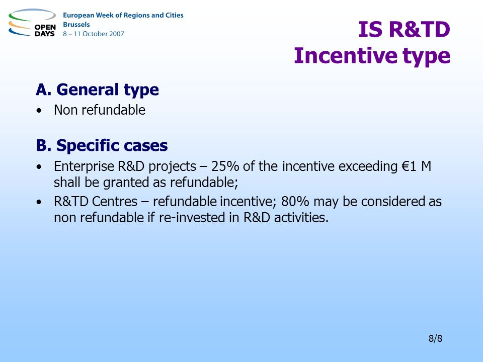 8/8 IS R&TD Incentive type A. General type Non refundable B.