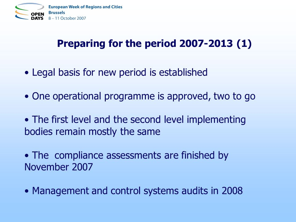 Preparing for the period 2007-2013 (2) Audit function more centralised to the Audit Authority Audit strategy is crucial Sampling methodology and increased audit workload.
