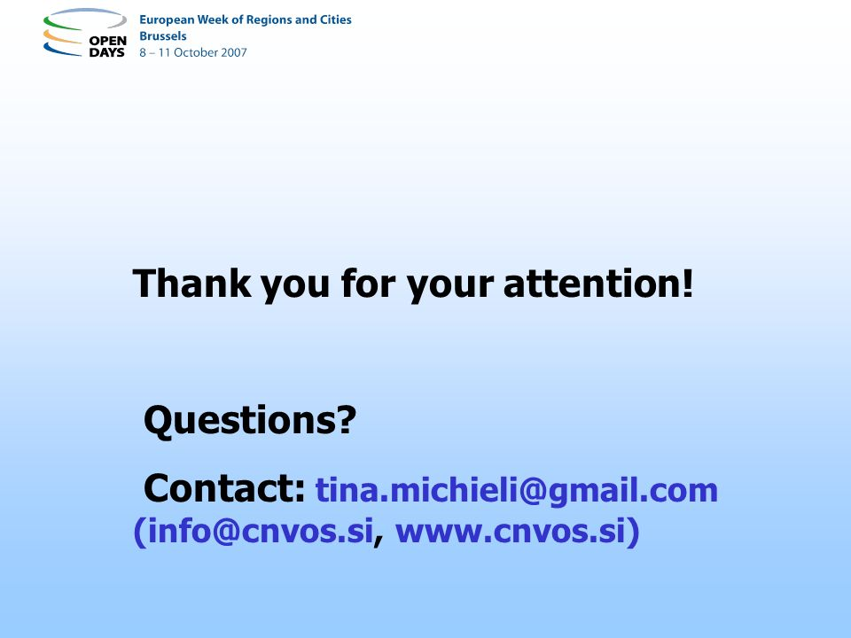 Thank you for your attention! Questions? Contact: tina.michieli@gmail.com (info@cnvos.si, www.cnvos.si)
