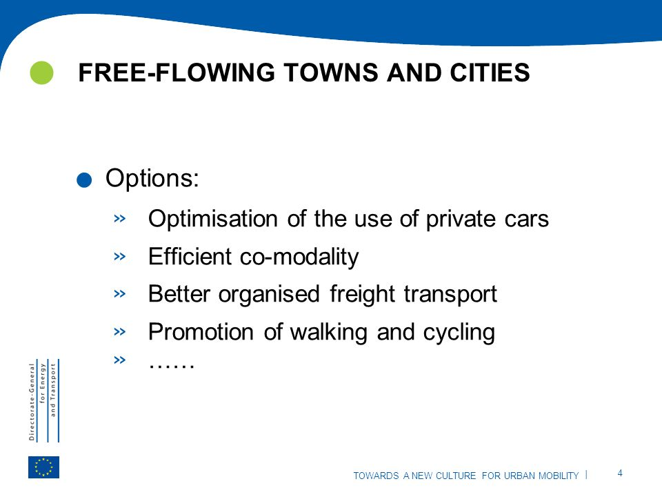 | 4 TOWARDS A NEW CULTURE FOR URBAN MOBILITY FREE-FLOWING TOWNS AND CITIES.