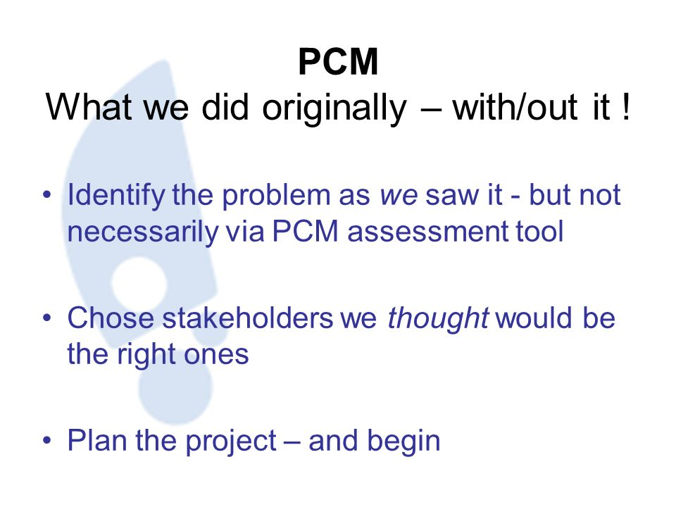 PCM What we did originally – with/out it .