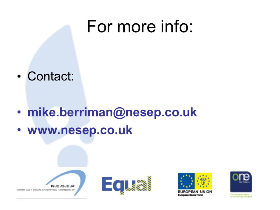 For more info: Contact: mike.berriman@nesep.co.uk www.nesep.co.uk