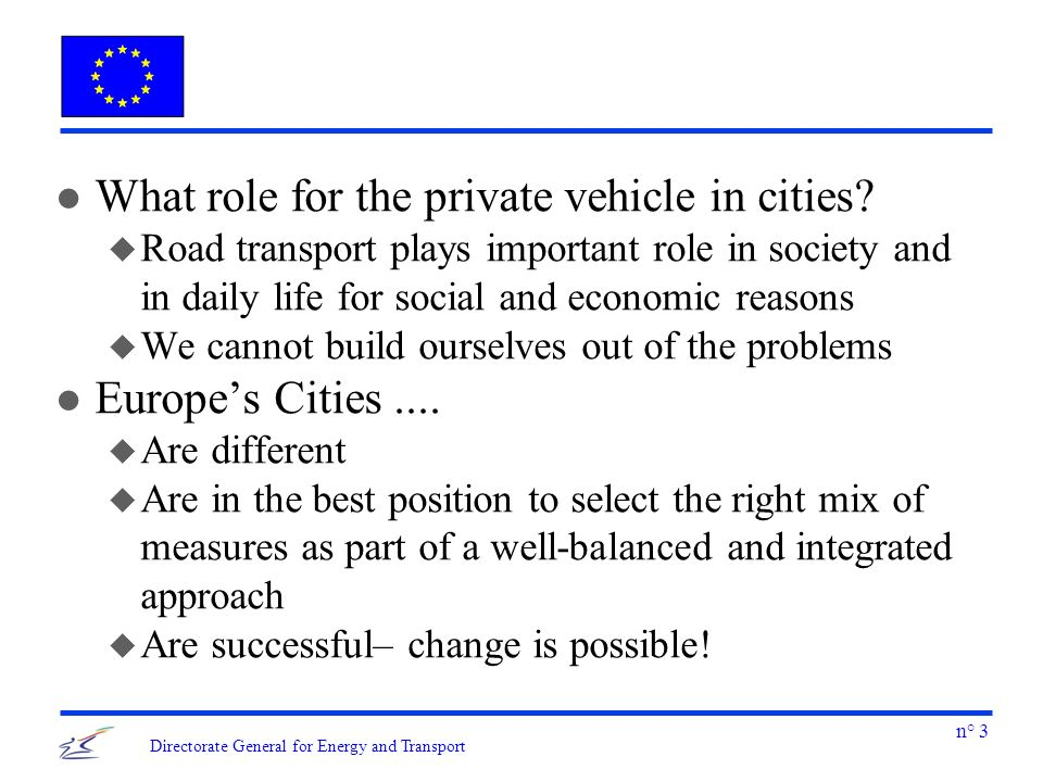 n° 4 Directorate General for Energy and Transport l Creating sustainable urban mobility includes...