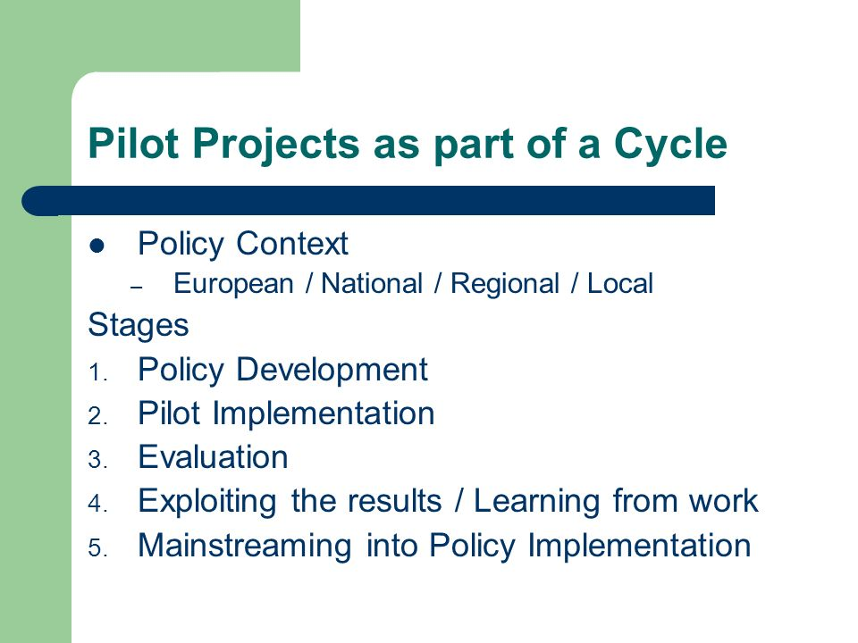 Pilot Projects as part of a Cycle Policy Context – European / National / Regional / Local Stages 1.