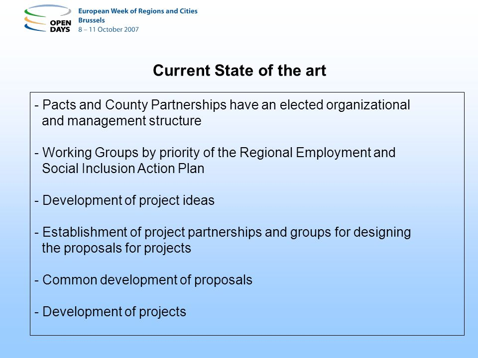 Current State of the art - Pacts and County Partnerships have an elected organizational and management structure - Working Groups by priority of the R