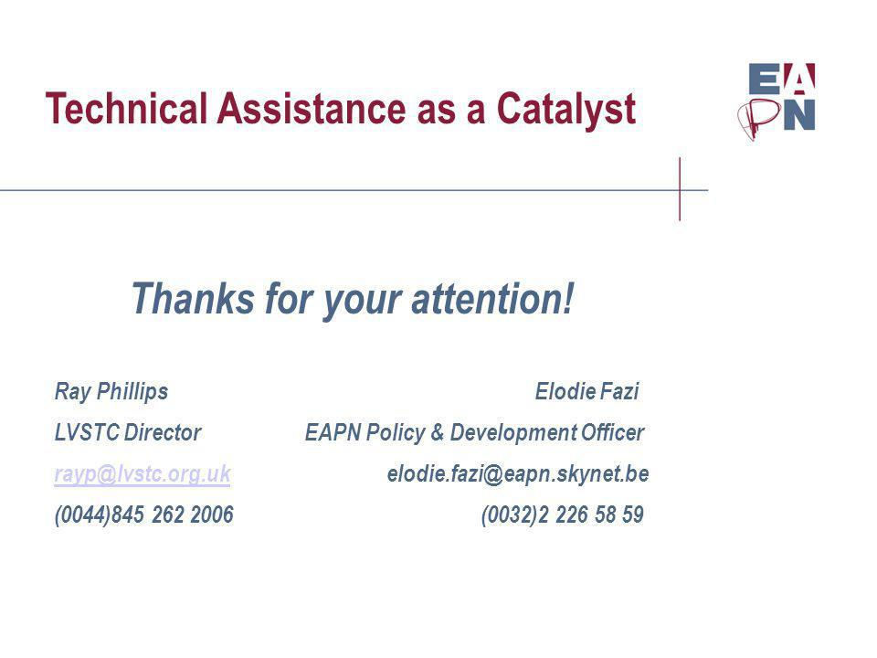 Technical Assistance as a Catalyst Thanks for your attention.